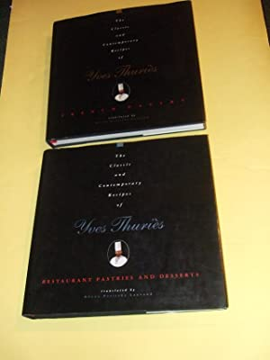 TWO VOLUMES: The Classic & Contemporary Recipes of Yves Thuries: Restaurant Pastries and Desserts...