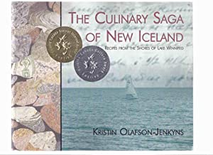 The Culinary Saga of New Iceland: Recipes from the Shores of Lake Winnipeg ( Icelandic Cookbook /...