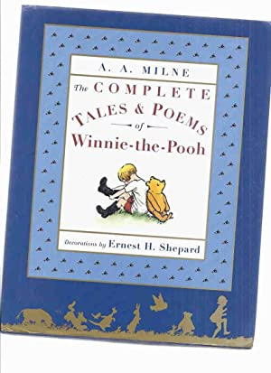 The Complete Tales & Poems of Winnie: Milne, A A