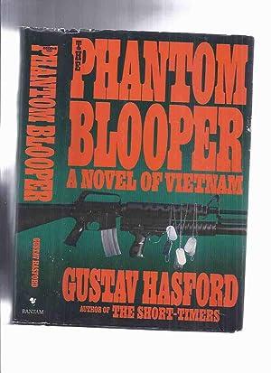 The Phantom Blooper -by Gustav Hasford (: Hasford, Gustav