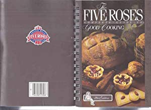 The Five Roses Complete Guide to Good: Five Roses Kitchen