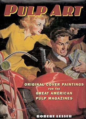 Pulp Art: Original Cover Paintings for the: Lesser, Robert (signed)