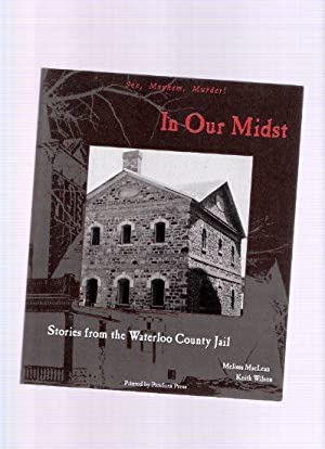 In Our Midst: Stories from Waterloo County: MacLean, Melissa (signed)