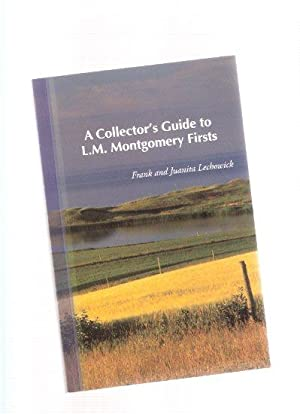 A Collector's Guide to L M Montgomery: Lechowick, Frank and