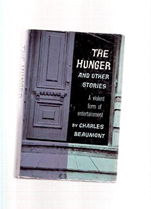 The Hunger & Other Stories ---by Charles Beaumont -a Signed Copy ( Miss Gentibelle; Vanishing ...