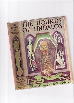 The Hounds of Tindalos -by Frank Belknap: Long, Frank Belknap