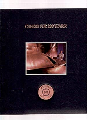 Cheers for 200 Years --- Molson Breweries 1786 - 1986 --- Hardcover Numbered Edition ( Two Hundre...