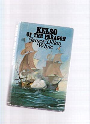Kelso of the Paragon: A Roger Kelso: White, James Dillon