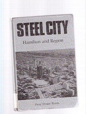 Steel City: Hamilton and Region ( Wentworth: Dear, M J