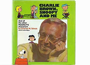 Charlie Brown, Snoopy and Me, and All: Schulz, Charles M.