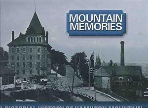 MOUNTAIN MEMORIES: A Pictorial History of Hamilton: Bailey, Melville T;