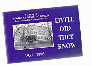 Little Did They Know - A History: No Author /