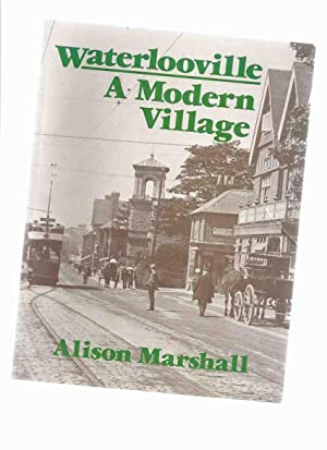 Waterlooville: A Modern Village ---a Signed Copy: Marshall, Alison (signed),