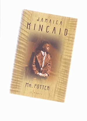 Mr Potter -by Jamaica Kincaid -a Signed: Kincaid, Jamaica (signed)(born