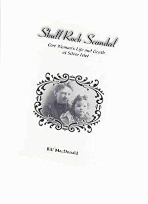 Skull Rock Scandal, or, Confessions of a Chambermaid: One Woman's Life and Death at Silver ...