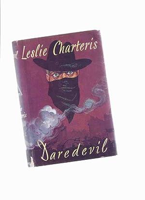 Daredevil -by Leslie Charteris: Charteris, Leslie ( Leslie Charles Bowyer Yin )