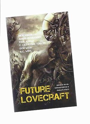 Future Lovecraft (includes: A Comet Called Ithaqua;: Moreno-Garcia, Silvia and