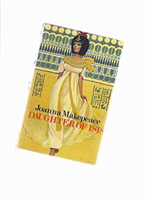 Daughter of Isis -by Joanna Makepeace: Makepeace, Joanna ( Penname for Margaret Elizabeth York Who ...