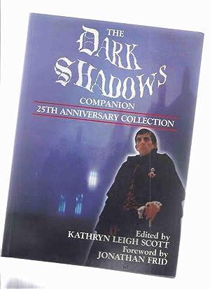 The Dark Shadows Companion: 25th Anniversary Collection: Scott, Kathryn Leigh