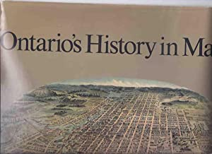 Ontario's History in Maps ---a Signed Copy: Gentilcore, R Louis