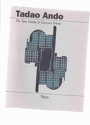 Tadao Ando: The Yale Studio and Current: Ando, Tadao; George