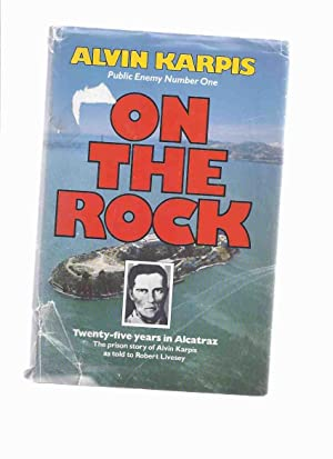 Alvin Karpis, Public Enemy Number One, On the Rock, Twenty-Five Years in Alcatraz, The Prison Sto...