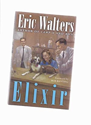 Elixir -a Signed Copy -by Eric Walters: Walters, Eric (signed),