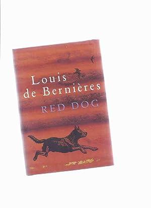 Red Dog -by Louis De Bernieres: De Bernieres, Louis