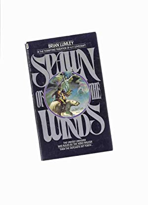 Spawn of the Winds ---by Brian Lumley: Lumley, Brian (signed)