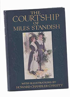 The Courtship of Miles Standish, Illustrated By: Longfellow, Henry Wadsworth,