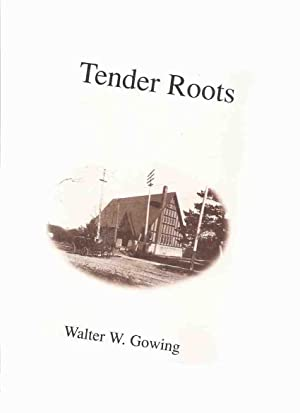 Tender Roots: A Century of Growth, 1895: Gowing, Walter W