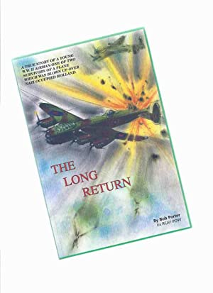 The Long Return -a True Story of: Porter, Bob (signed)