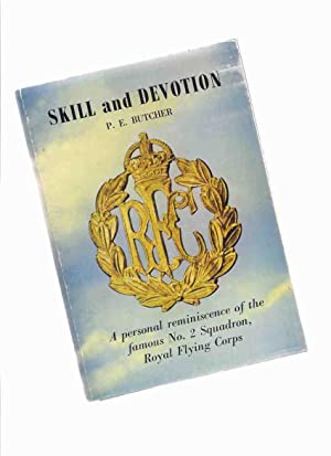 Skill and Devotion: A Personal Reminiscence of: Butcher, P E,