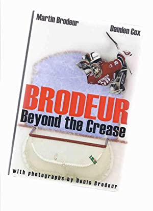Brodeur: Beyond the Crease -by Martin Brodeur: Brodeur, Martin and