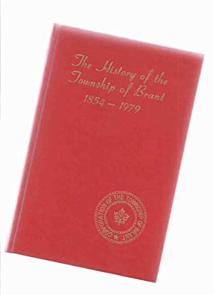 The History of the Township of Brant,: Gateman, Linda M
