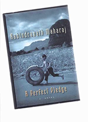A Perfect Pledge -by Rabindranath Maharaj -a: Maharaj, Rabindranath (signed)