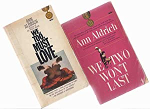 We Too Must Love---with We Two Won't: Aldrich, Ann (aka