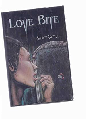 Love Bite -by Sherry Gottlieb --signed (: Gottlieb, Sherry, Illustrated