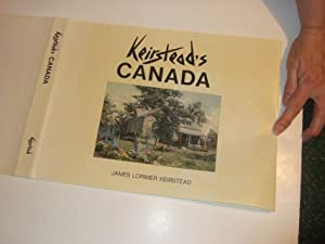 Keirstead's Canada -by James Keirstead ---a Signed: Keirstead, James Lorimer