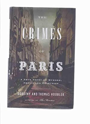 The Crimes of Paris: A True Story of Murder, Theft and Detection -a Signed Copy