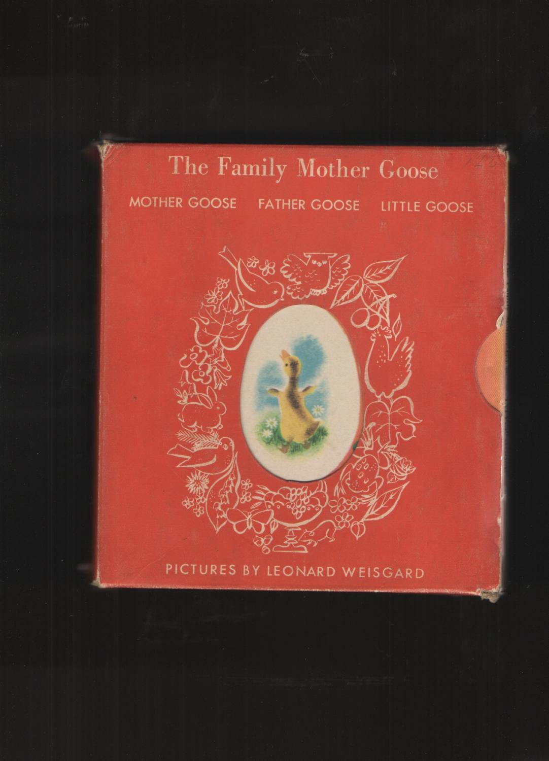 The Family Mother Goose in Slipcase Little Goose, Father Goose and Mother Goose Weisgard, Leonard