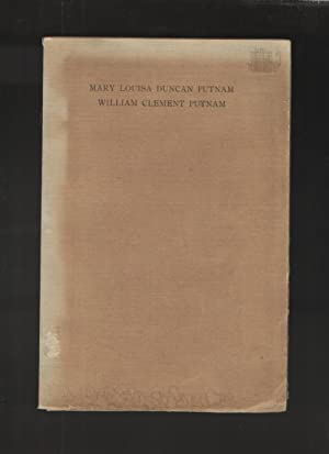 Mary Louisa Duncan Putnam and William Clement Putnam.: Putnam, Elizabeth Duncan.