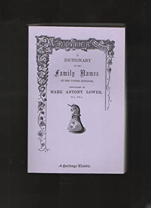 Patronymica Britannica A Dictionary of the Family Names of the United Kingdom: Lower, Mark A.