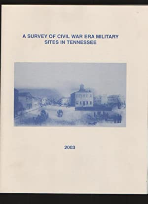 A Survey of Civil War Era Military Sites in Tennessee: Smith, Samuel D. and Nance, Benjamin C.