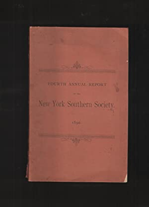 Fourth Annual Report of the New York Southern Society Containing the Constitution and By-Laws, Re...