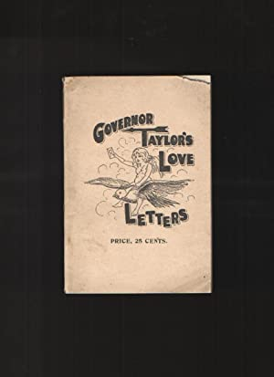 Governor Taylor's Love Letters to the Public