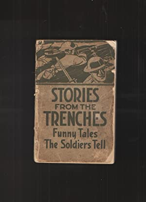 Stories from the Trenches Humorous and Lively Doings of Our Boys