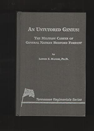 Untutored Genius The Military Career of General: Maness, Lonnie E.