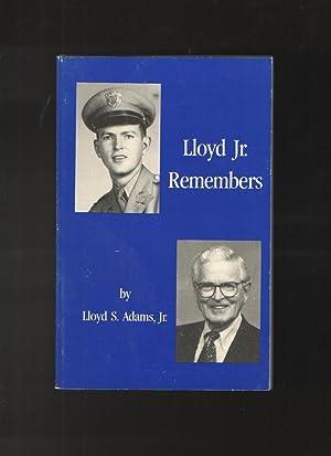 Lloyd Jr. Remembers: Adams Jr. , Lloyd S.