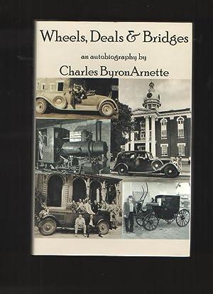 Wheels, Deals and Bridges An Autobiography: Arnette, Charles B.